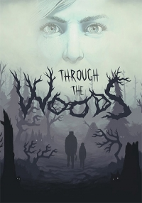 Through the Woods: Digital Collector's Edition (2016) PC | Steam-Rip от Let'sРlay
